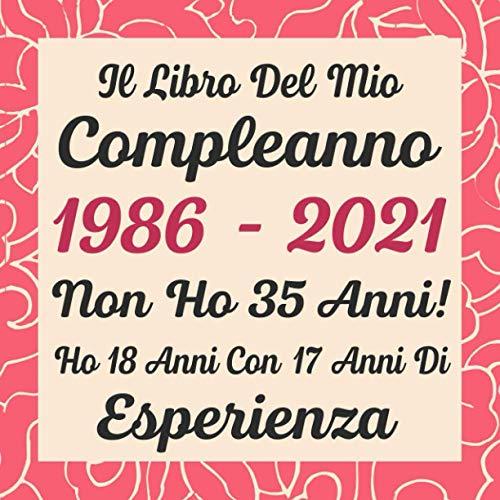 Il Libro Del Mio Compleanno 1986 - 2021 Non Ho 35 Anni!: Notebook | Diario 35 Anni Compleanno