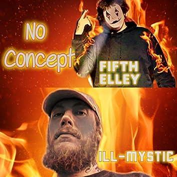 No Concept (feat. Fifth Elley)