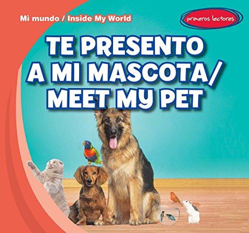 Te presento a mi mascota / Meet My Pet (Mi mundo / Inside My World)