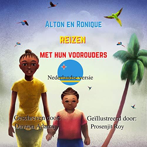 Alton en Ronique reizen met hun voorouders nederlandse versie (Dutch Edition)