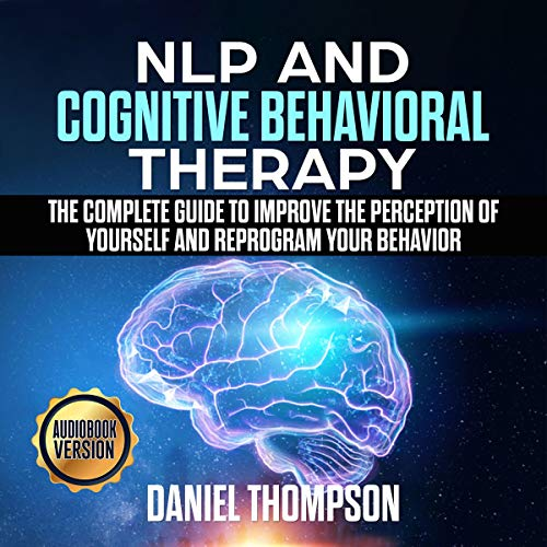 NLP and Cognitive Behavioral Therapy audiobook cover art