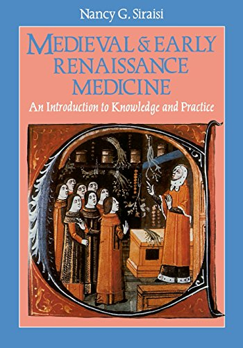 Medieval and Early Modern Medicine: An Introduction to Knowledge and Practice by Nancy G. Siraisi