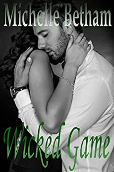 Wicked Game: A Dark, Twisted Romance by [Michelle Betham]
