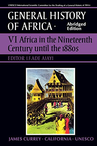 UNESCO General History of Africa, Vol. VI, Abridged Edition: Africa in the Nineteenth Century until the 1880s (Volume 6)