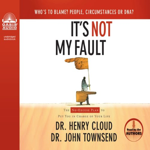 It's Not My Fault Audiobook By Henry Cloud, John Townsend cover art