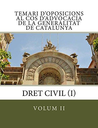 Temari d'oposicions al Cos d'Advocacia de la Generalitat de Catalunya: Dret Civil (I) (Catalan Edition)