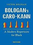 Bologan's Caro-kann: A Modern Repertoire For Black-Bologan, Victor