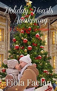 Holiday Hearts Awakening: A Christmas Romance by [Fiola Faelan, Gemma Blake]