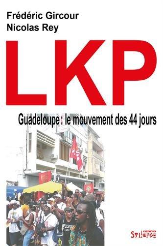 LKP Guadeloupe : le mouvement des 44 jours