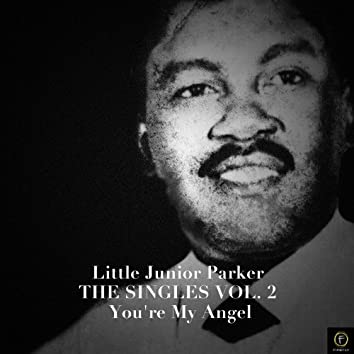 Little Junior Parker, The Singles Vol. 2: You're My Angel