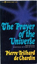The prayer of the universe;: Selected from Writings in time of war (Perennial library)