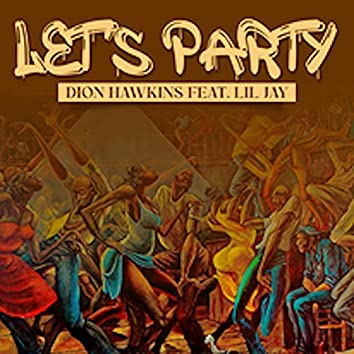 Lets Party (feat. LiLJayMrUhhuh)