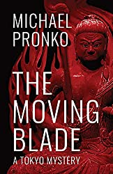 Photo of the book cover of The Moving Blade by Michael Pronko