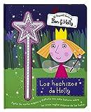 Ben y Holly - Hechizos de Holly: (Incluye varita mágica) (El pequeño reino de Ben y Holly. Libro regalo)