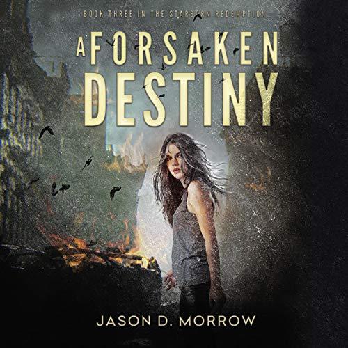 A Forsaken Destiny: The Starborn Redemption, Book 3
