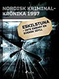 Eskilstuna - inte enbart en svensk idyll (Swedish Edition)