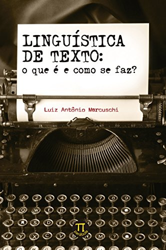 Linguística de Texto. O que É e Como Se Faz?