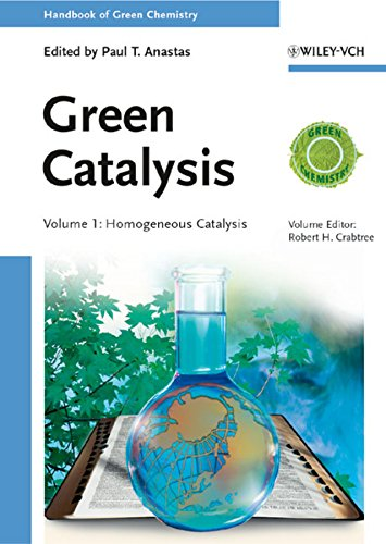 Green Catalysis: Homogeneous Catalysis (Handbook of Green Chemistry) (English Edition)