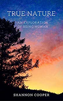 True Nature: An Exploration Of Being Human by [Shannon Cooper, Mara Gleason Olsen]