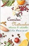 Comidas Naturales:: Deliciosas  y Saludables (COCINA SALUDABLE nº 1)
