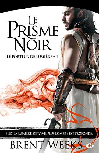Le Porteur de lumière, Tome 1: Le Prisme noir