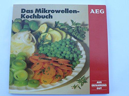 Das Mikrowellen - Kochbuch
