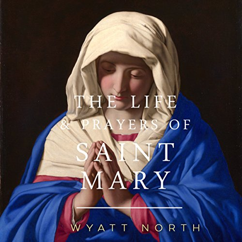 The Life and Prayers of Saint Mary audiobook cover art