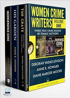 [Deborah Vadas Levison, Anne K. Howard, Diane Marger Moore]のWomen Crime Writers Volume One: Three True Crime Books by Female Authors (English Edition)