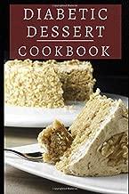 Diabetic Dessert Cookbook: Delicious And Healthy Diabetic Dessert Recipes (Diabetic Diet Cookbook)