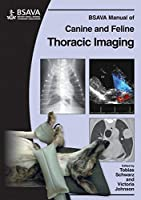 BSAVA Manual of Canine and Feline Thoracic Imaging by Unknown(2008-08-04)
