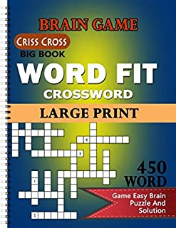 Brain Game Criss Cross Big Book Word Fit Crossword: Large Print 450 Word Game Easy Brain Puzzle and Solution