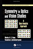 Symmetry in Optics and Vision Studies: A Data-Analytic Approach (Multidisciplinary and Applied Optics)