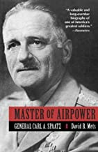 Master of Airpower: General Carl A. Spatz