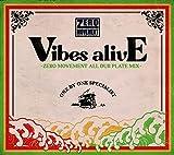 VIBES ALIVE - ZERO MOVEMENT ALL DUB PLATE MIX -