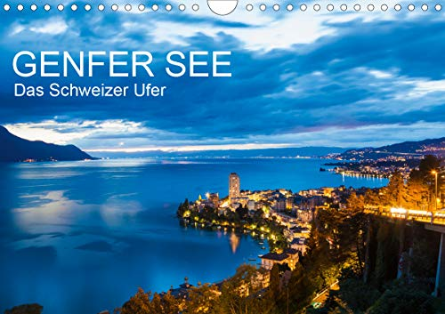 GENFER SEE Das Schweizer Ufer (Wandkalender 2021 DIN A4 quer)