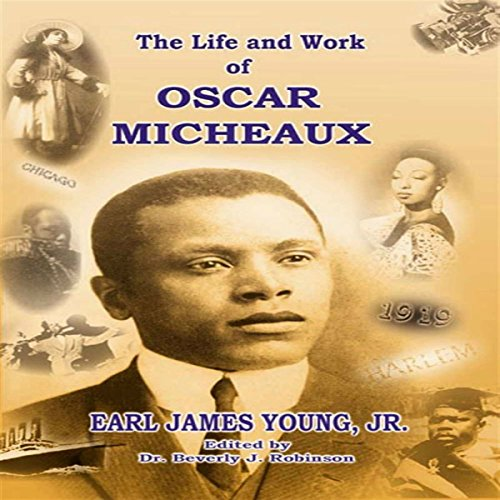 The Life and Work of Oscar Micheaux audiobook cover art