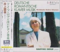 German Romantic Piano Music by NAOYUKI INOUE (2002-09-24)