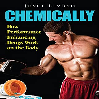 Chemically: How Performance Enhancing Drugs Work on the Body audiobook cover art