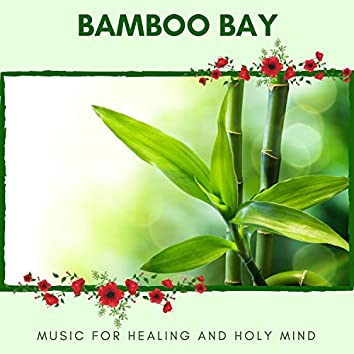 Bamboo Bay - Music For Healing And Holy Mind