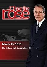 Charlie Rose: Charlie Rose Brain Series Episode Six