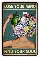 あなたの心を失います花を見つける超耐久性のあるブリキの看板レトロなバー人々の洞窟カフェガレージ家の壁の装飾看板8x12インチ