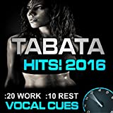 Tabata Hits! 2016 (20 / 10 Interval Workout with Vocal Cues 2 )