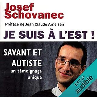 Page de couverture de Je suis à l'Est !Savant et autiste, un témoignage unique