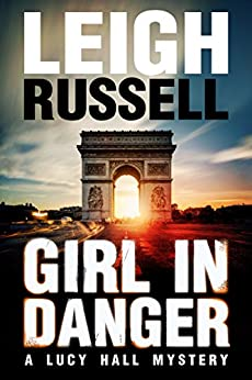 Girl in Danger (A Lucy Hall Mystery Book 2) by [Leigh Russell]