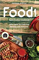 Food i Multi-Cooker Cookbook: Affordable and Delicious Recipes with Pictures