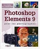 Photoshop Elements 9 - Pour les photographes