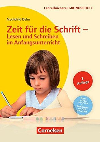 Lehrerbücherei Grundschule: Zeit für die Schrift - Lesen und Schreiben im Anfangsunterricht (3. Auflage): Buch mit Kopiervorlagen über Webcode