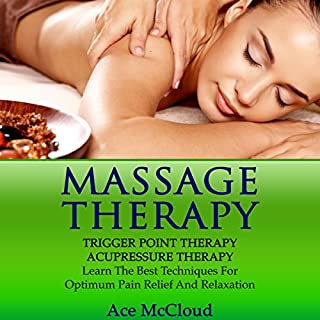 Massage Therapy, Trigger Point Therapy, Acupressure Therapy audiobook cover art