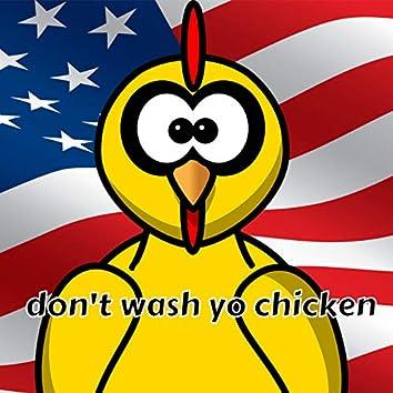Don't Wash Yo Chicken