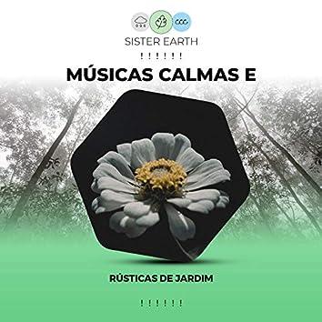 ! ! ! ! ! !  Músicas Calmas e Rústicas de Jardim  ! ! ! ! ! !